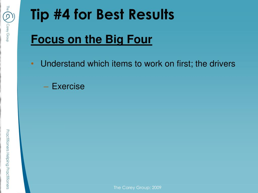 Tip #4 for Best Results