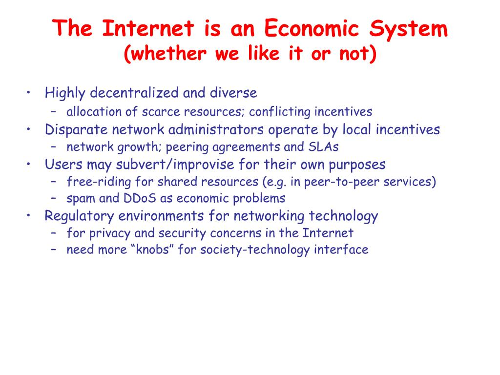 The Internet is an Economic System