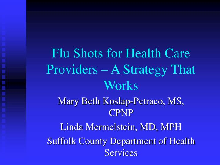 Flu shots for health care providers a strategy that works l.jpg
