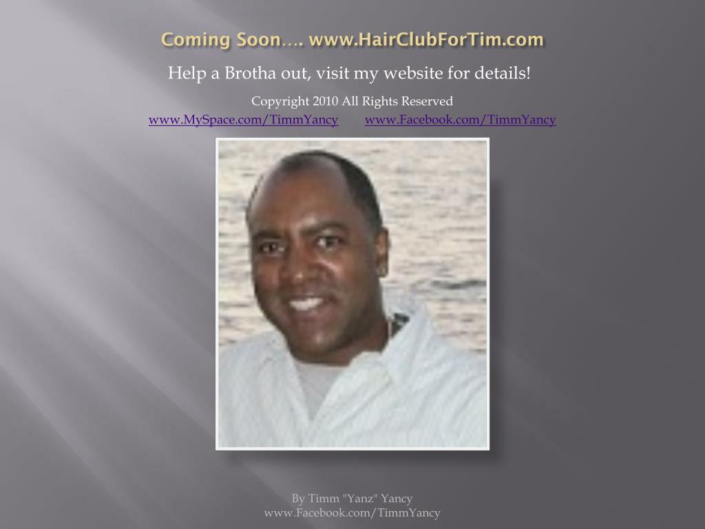 Coming Soon…. www.HairClubForTim.com