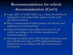 recommendations for vehicle decontamination con t