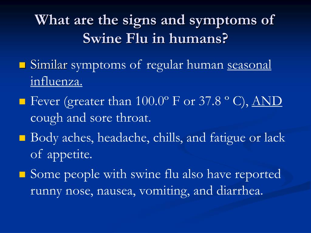 What are the signs and symptoms of Swine Flu in humans?