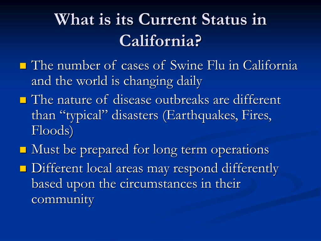What is its Current Status in California?