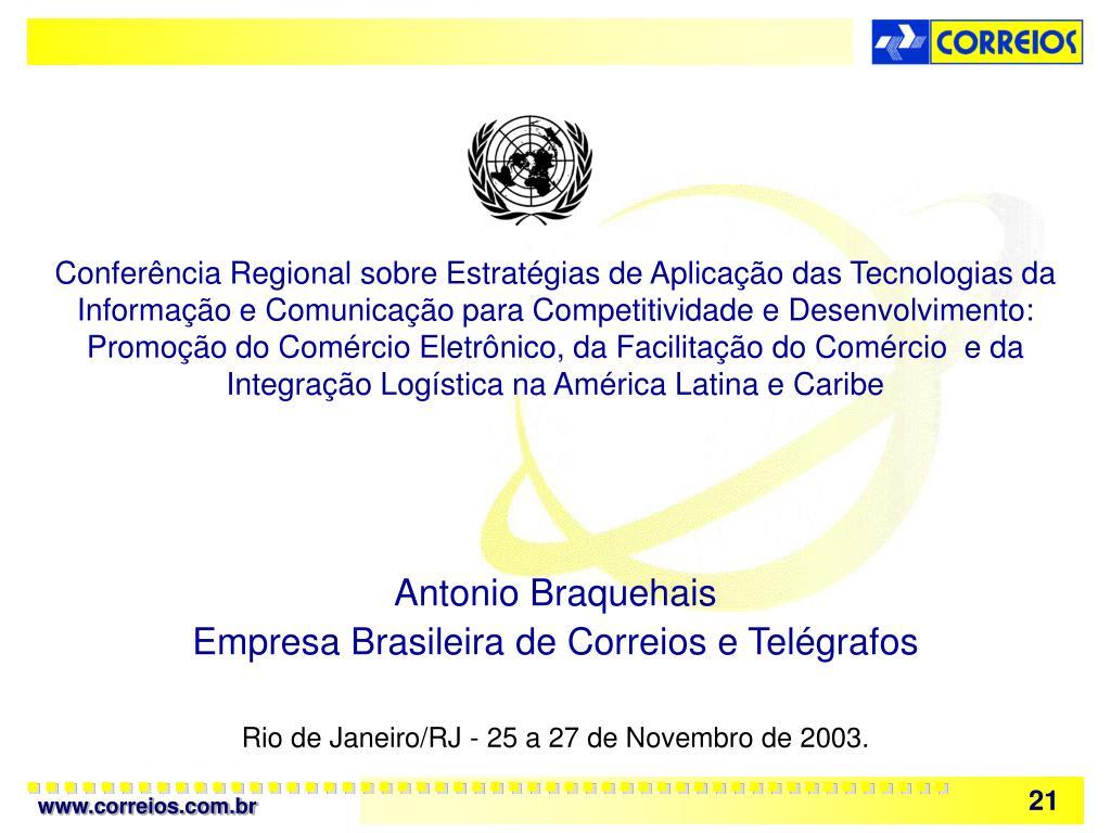 Conferência Regional sobre Estratégias de Aplicação das Tecnologias da Informação e Comunicação para Competitividade e Desenvolvimento: Promoção do Comércio Eletrônico, da Facilitação do Comércio  e da Integração Logística na América Latina e Caribe