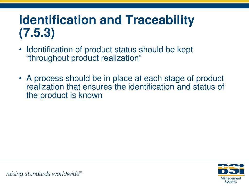 "Identification of product status should be kept ""throughout product realization"""