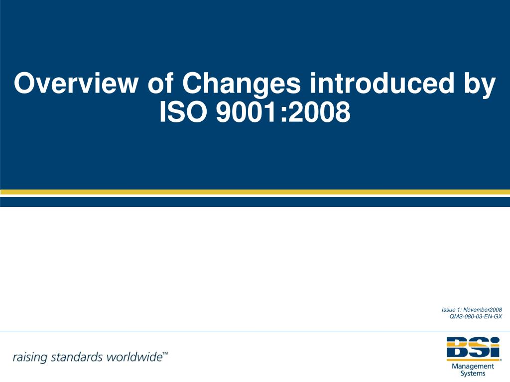 Overview of Changes introduced by ISO 9001:2008