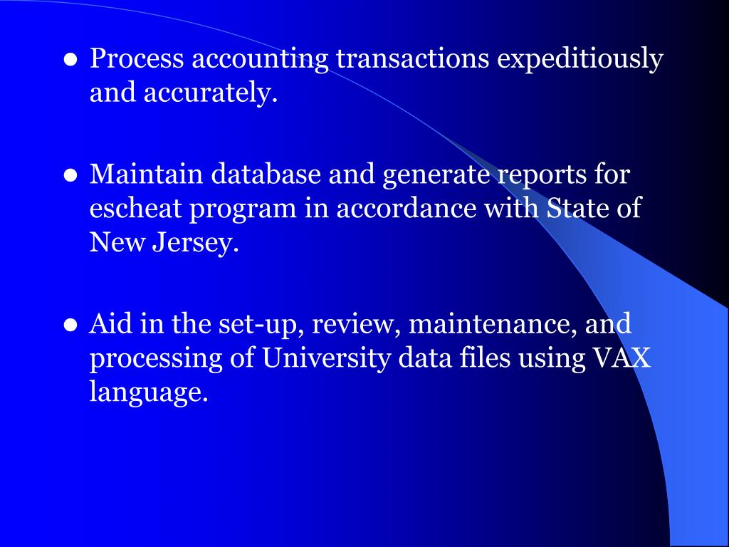 Process accounting transactions expeditiously and accurately.