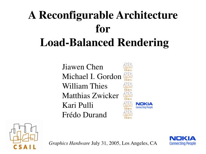 A reconfigurable architecture for load balanced rendering
