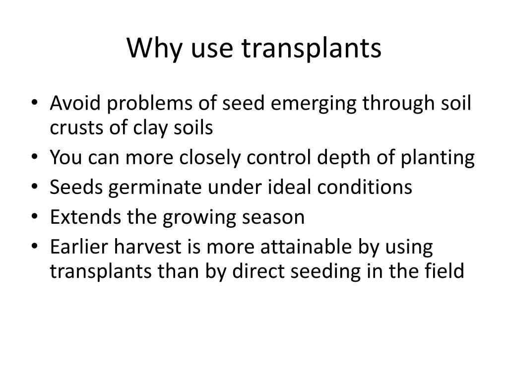 Why use transplants