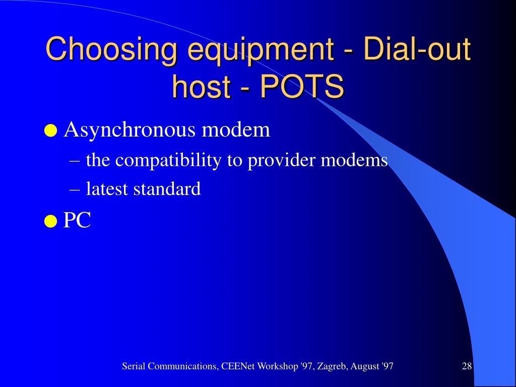 Choosing equipment - Dial-out host - POTS