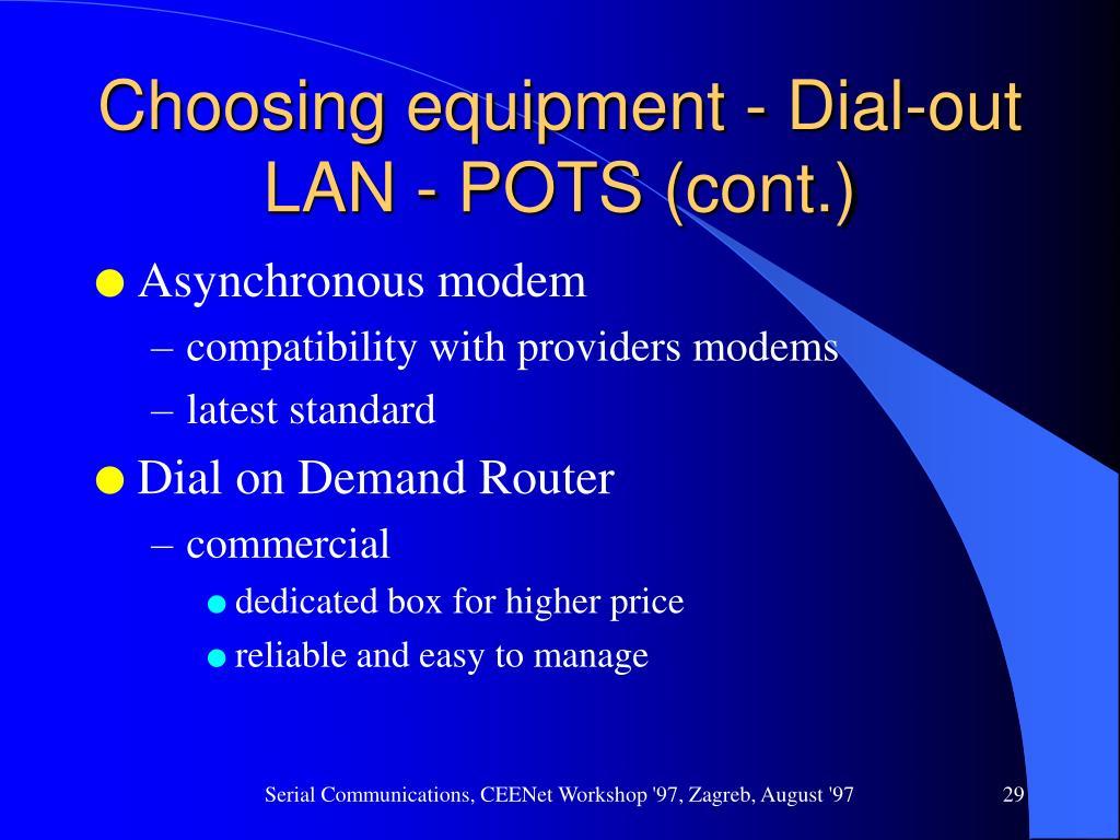 Choosing equipment - Dial-out LAN - POTS (cont.)