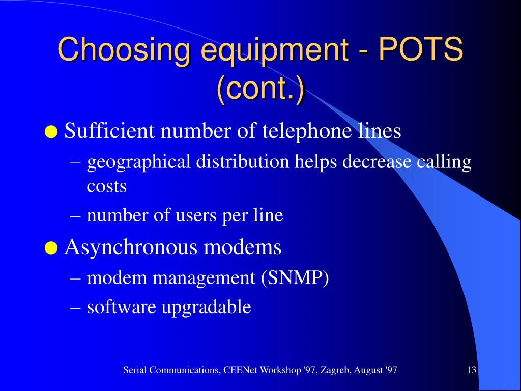 Choosing equipment - POTS (cont.)