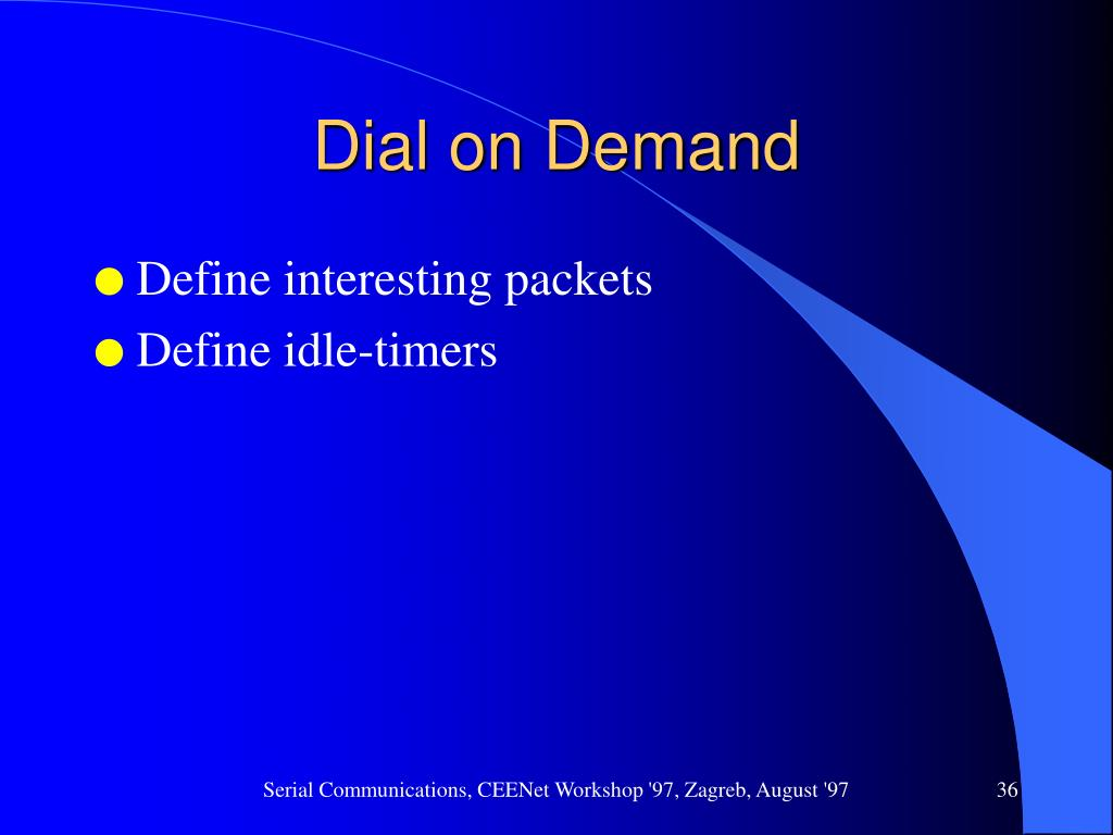 Dial on Demand