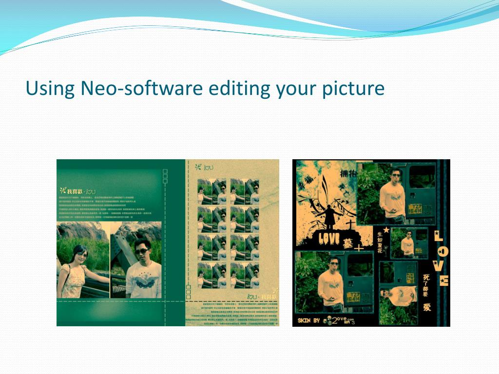 Using Neo-software editing your picture