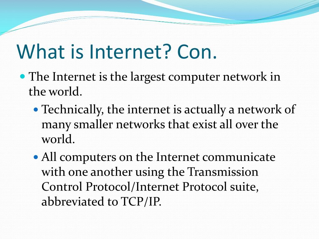 What is Internet? Con.