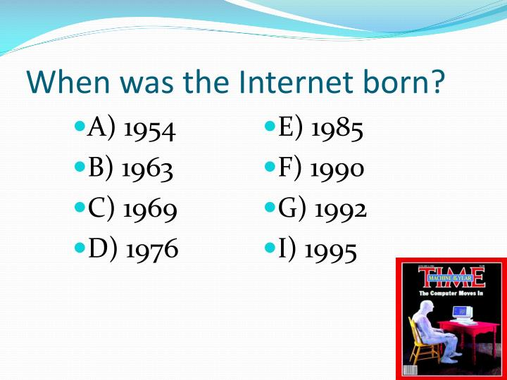 When was the internet born