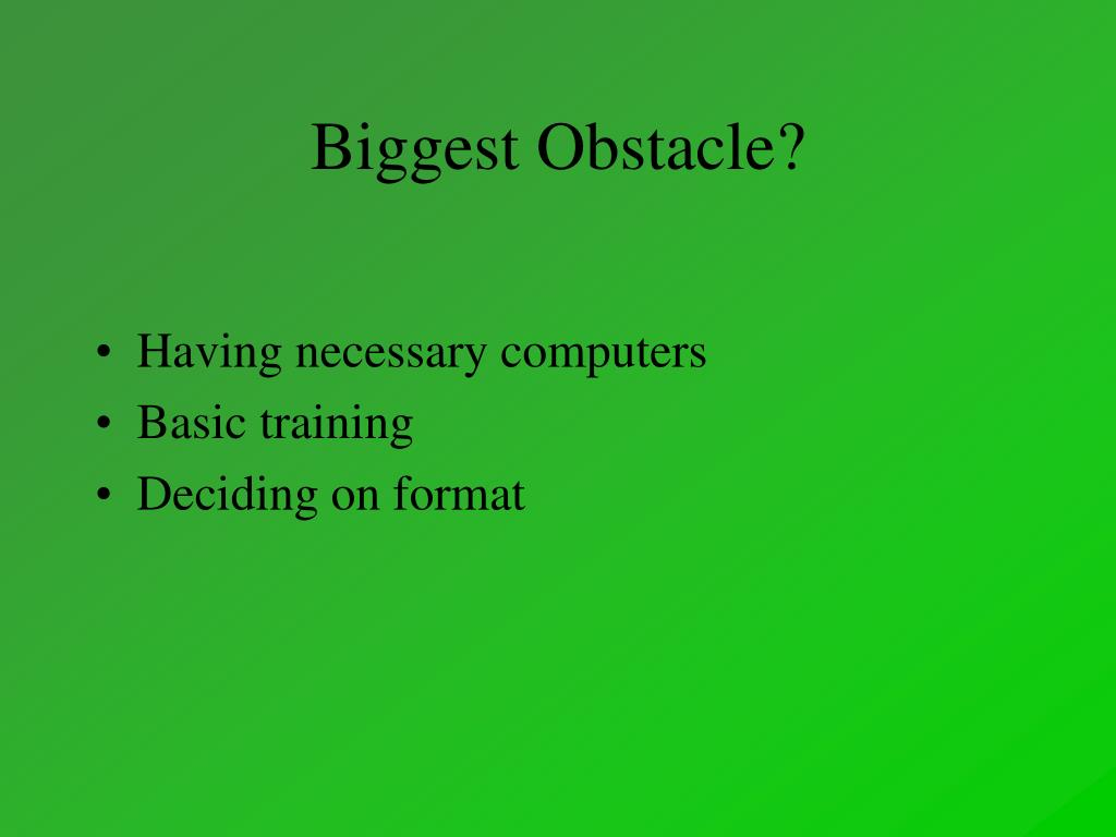 Biggest Obstacle?