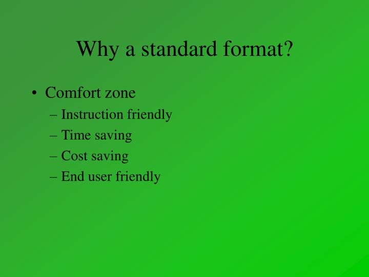 Why a standard format