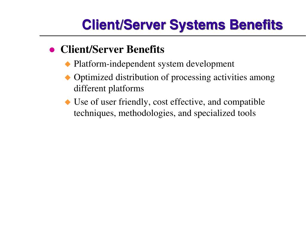 Client/Server Systems Benefits