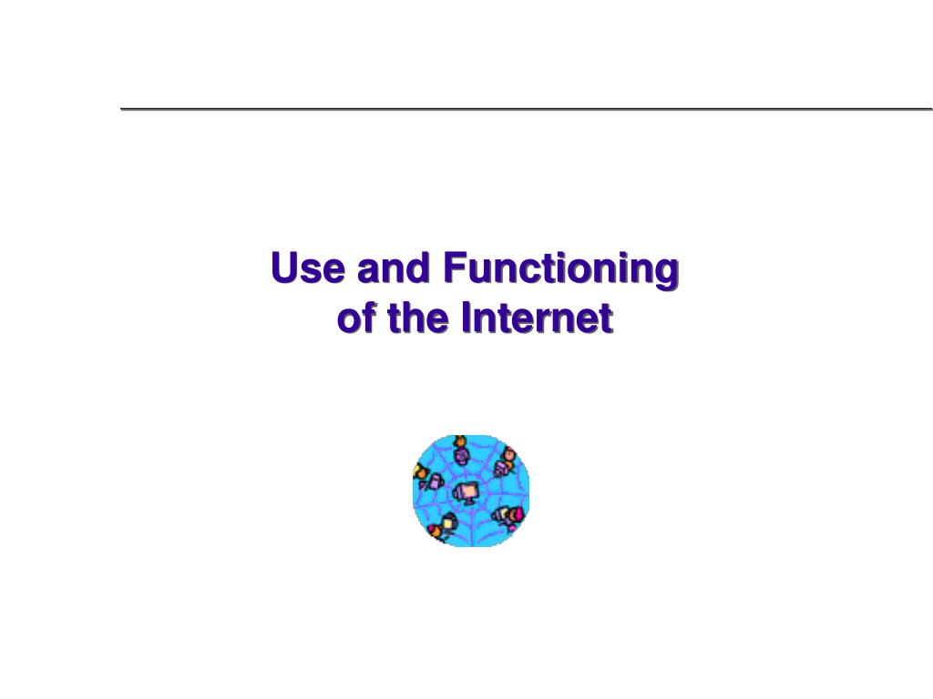 Use and Functioning