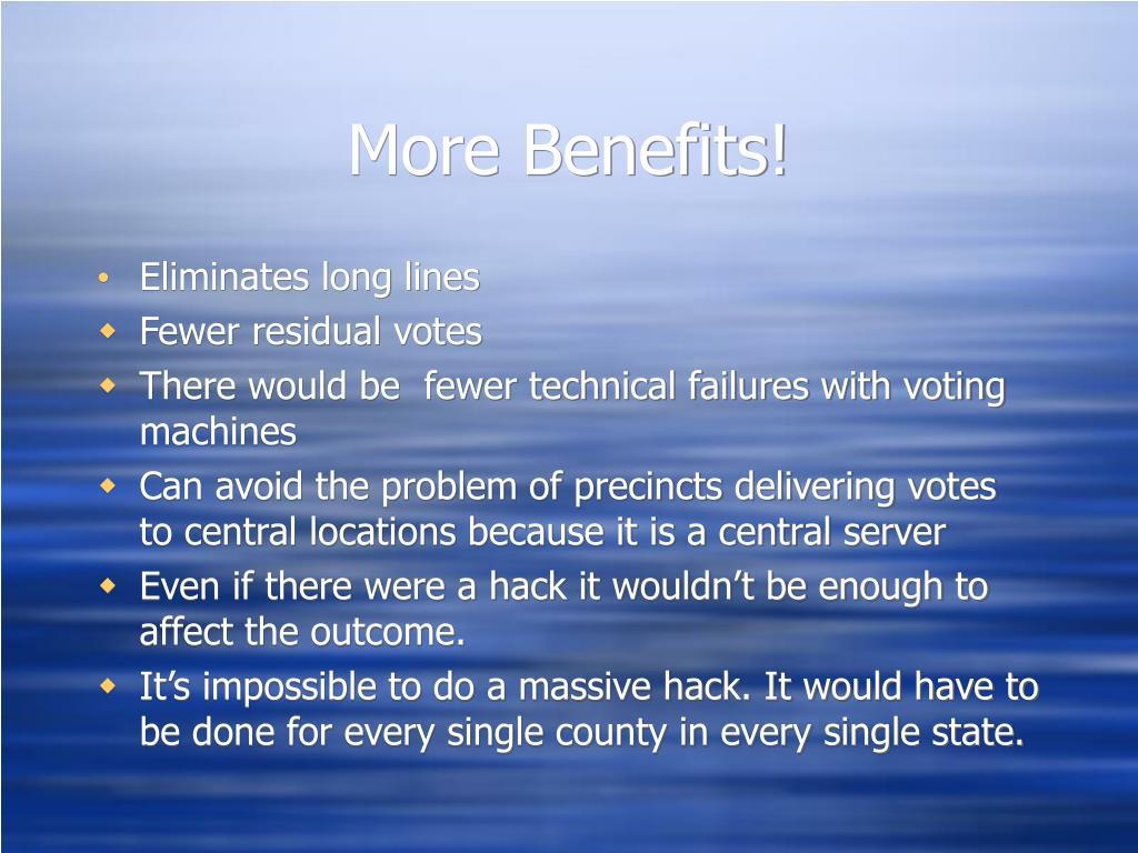 More Benefits!