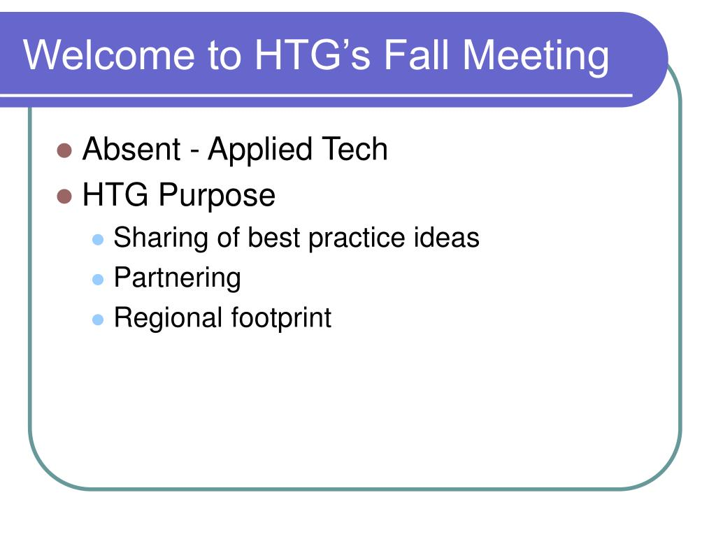 Welcome to HTG's Fall Meeting