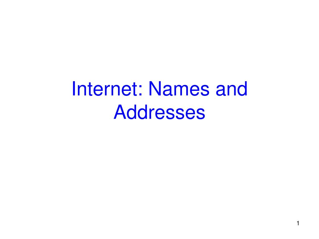 Internet: Names and Addresses