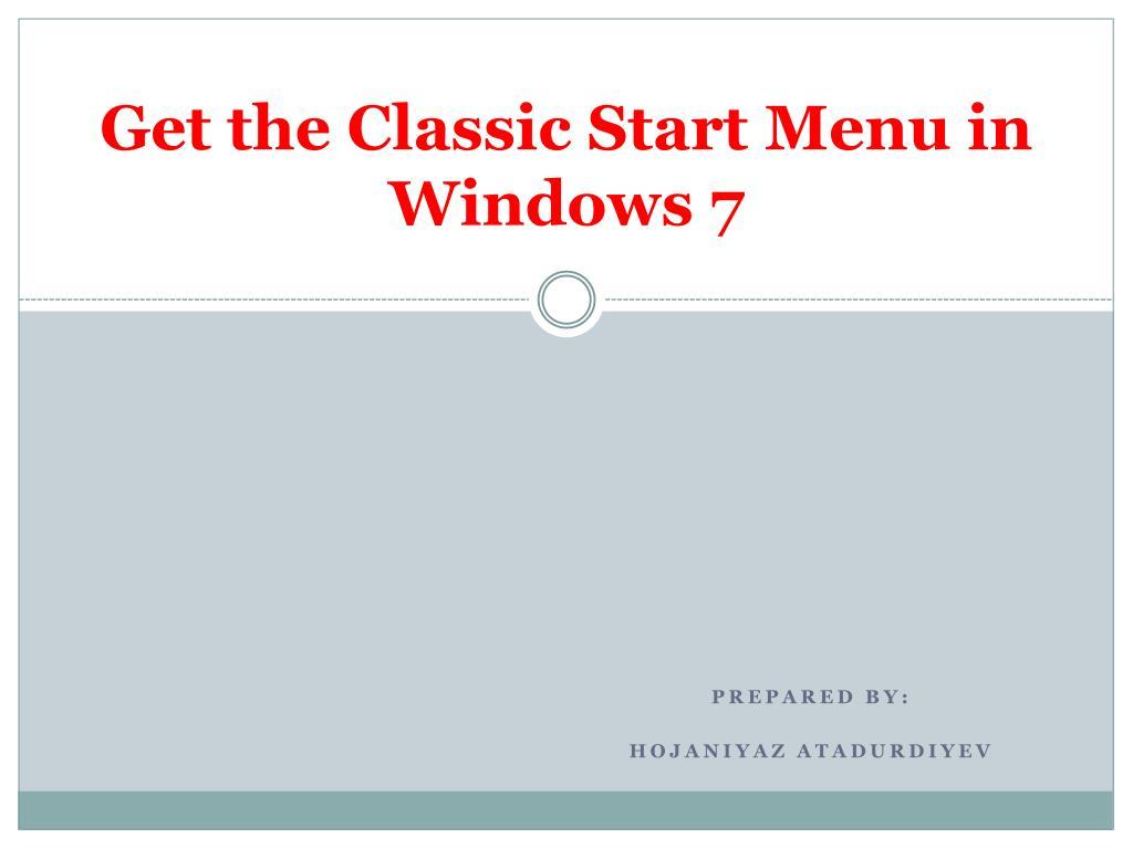 get the classic start menu in windows 7