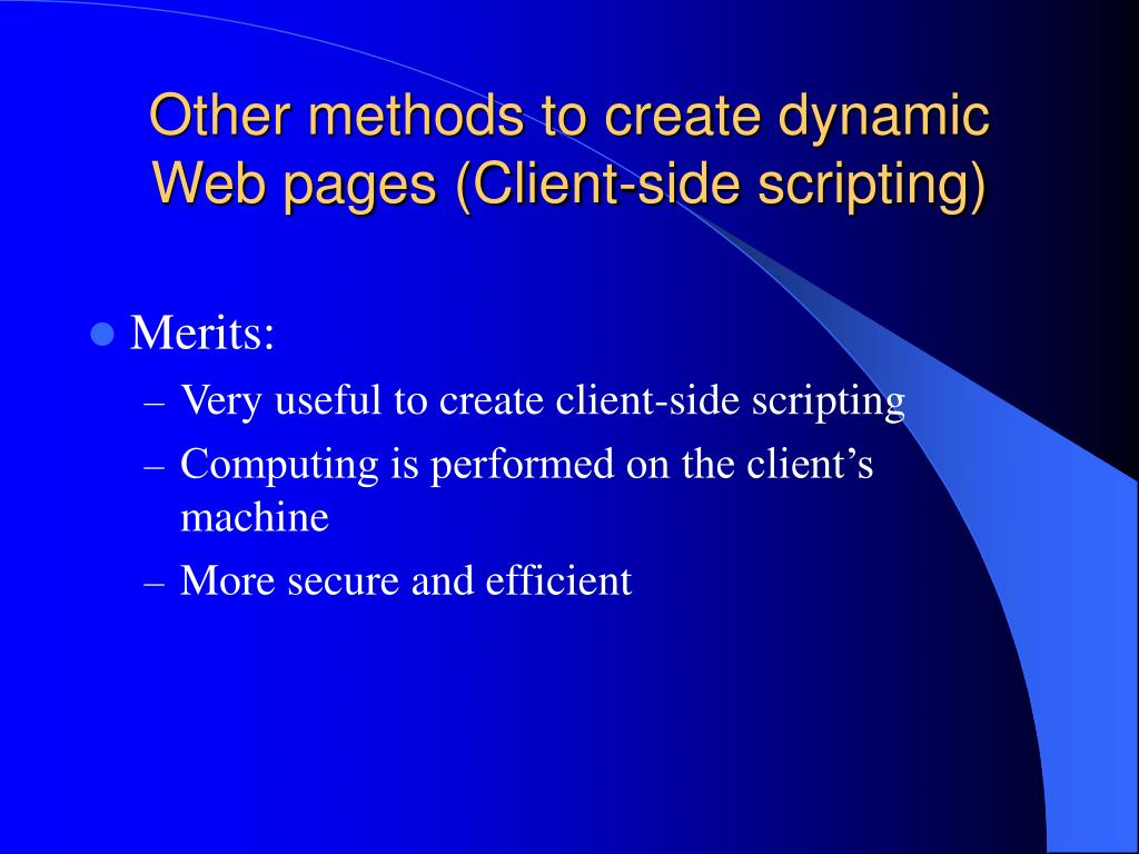 Other methods to create dynamic Web pages (Client-side scripting)