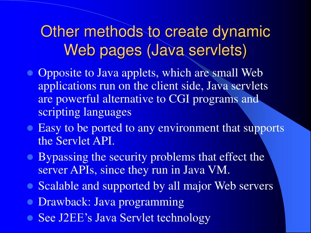 Other methods to create dynamic Web pages (Java servlets)