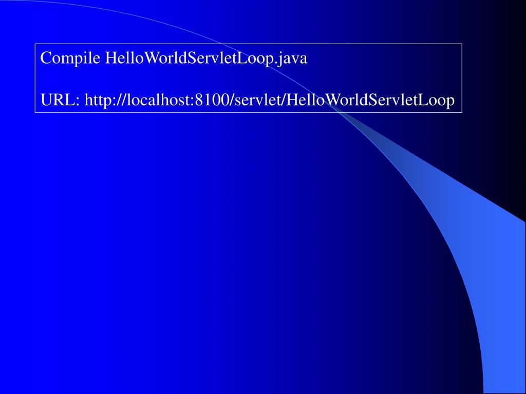 Compile HelloWorldServletLoop.java