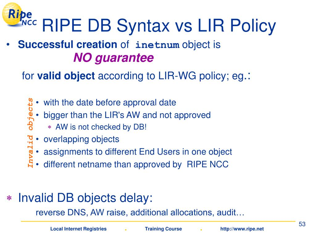 RIPE DB Syntax vs LIR Policy
