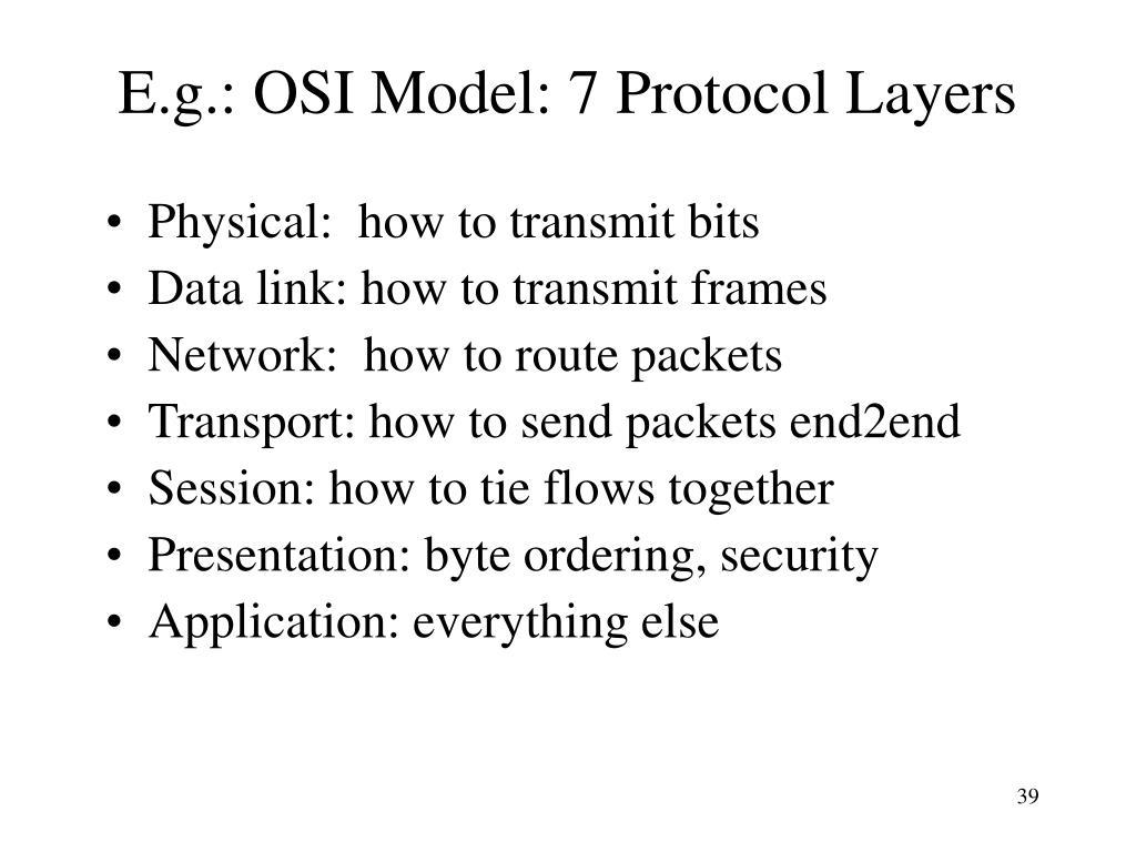 E.g.: OSI Model: 7 Protocol Layers