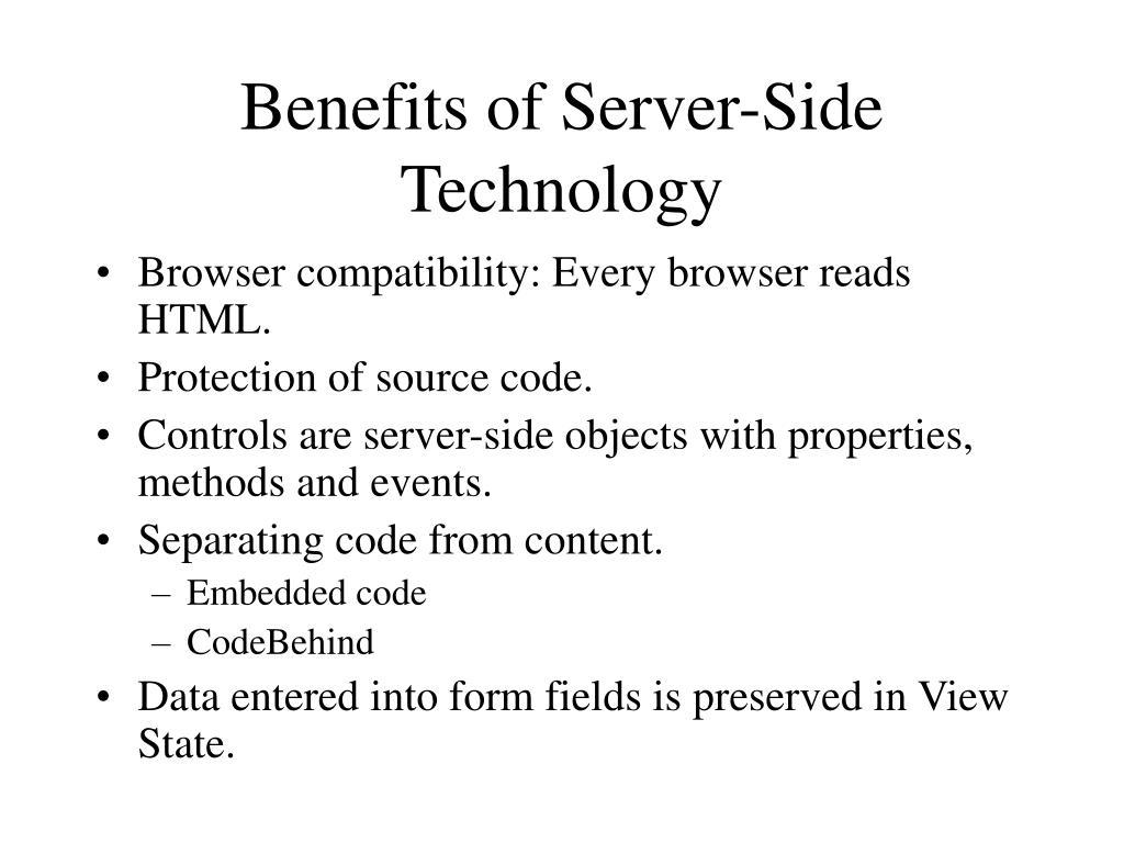Benefits of Server-Side Technology