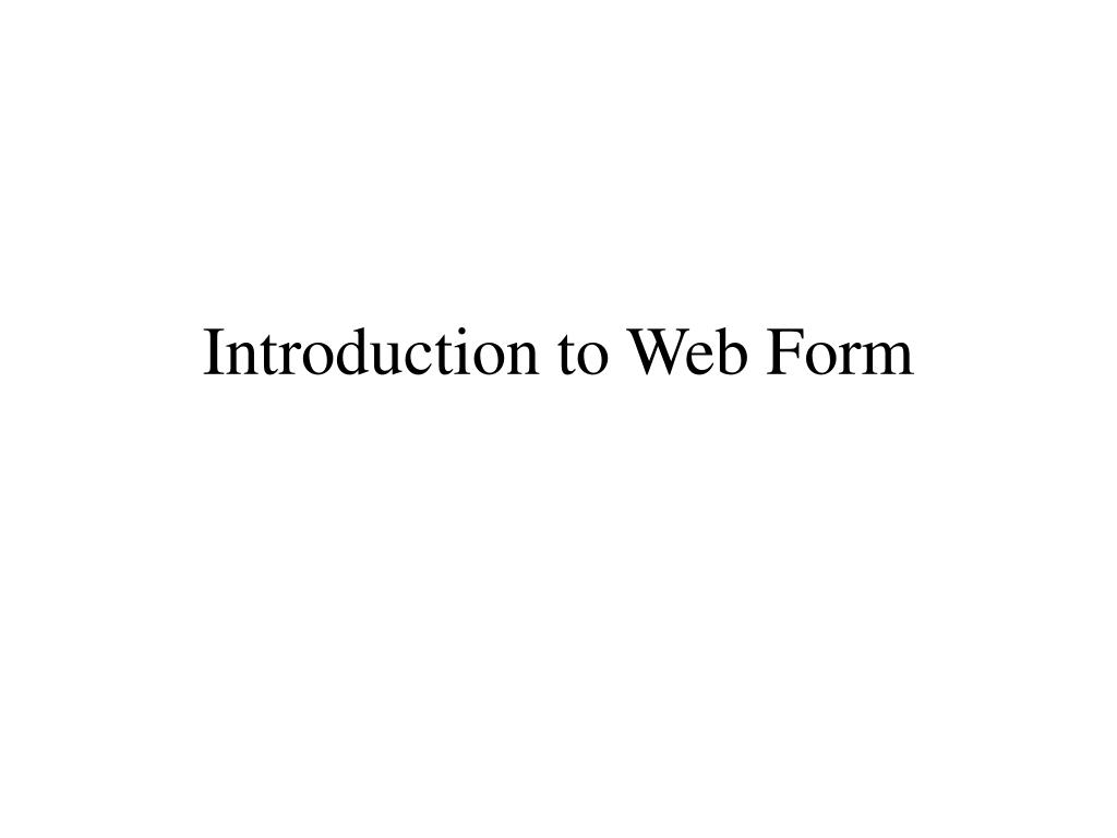 Introduction to Web Form