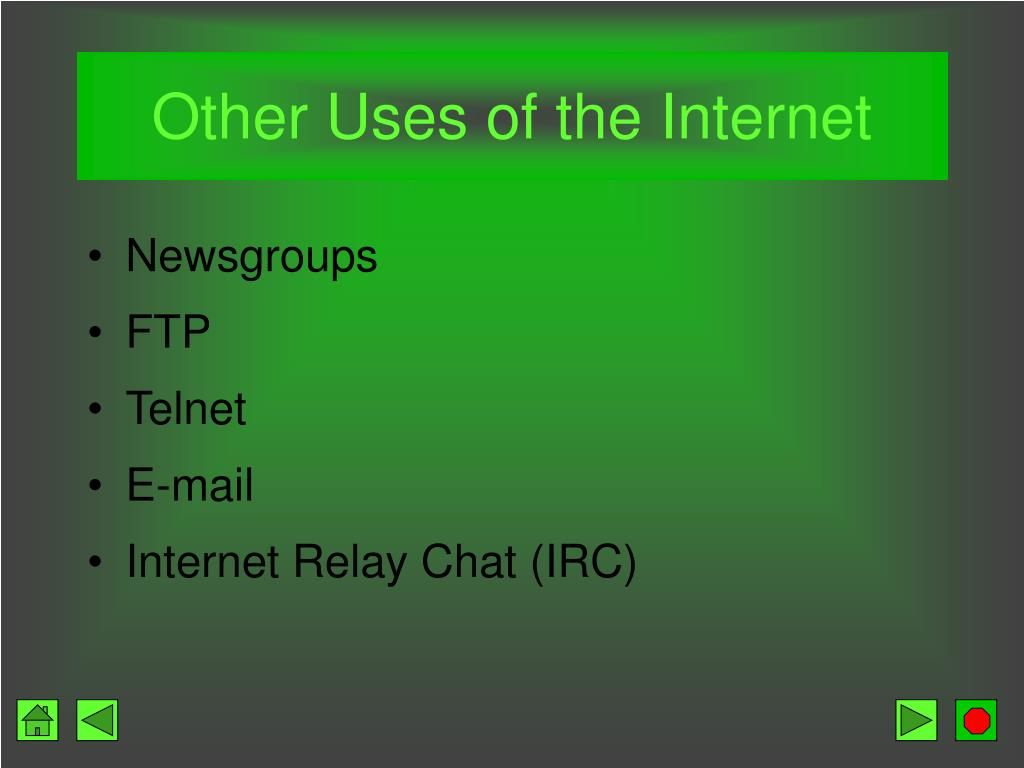 Other Uses of the Internet