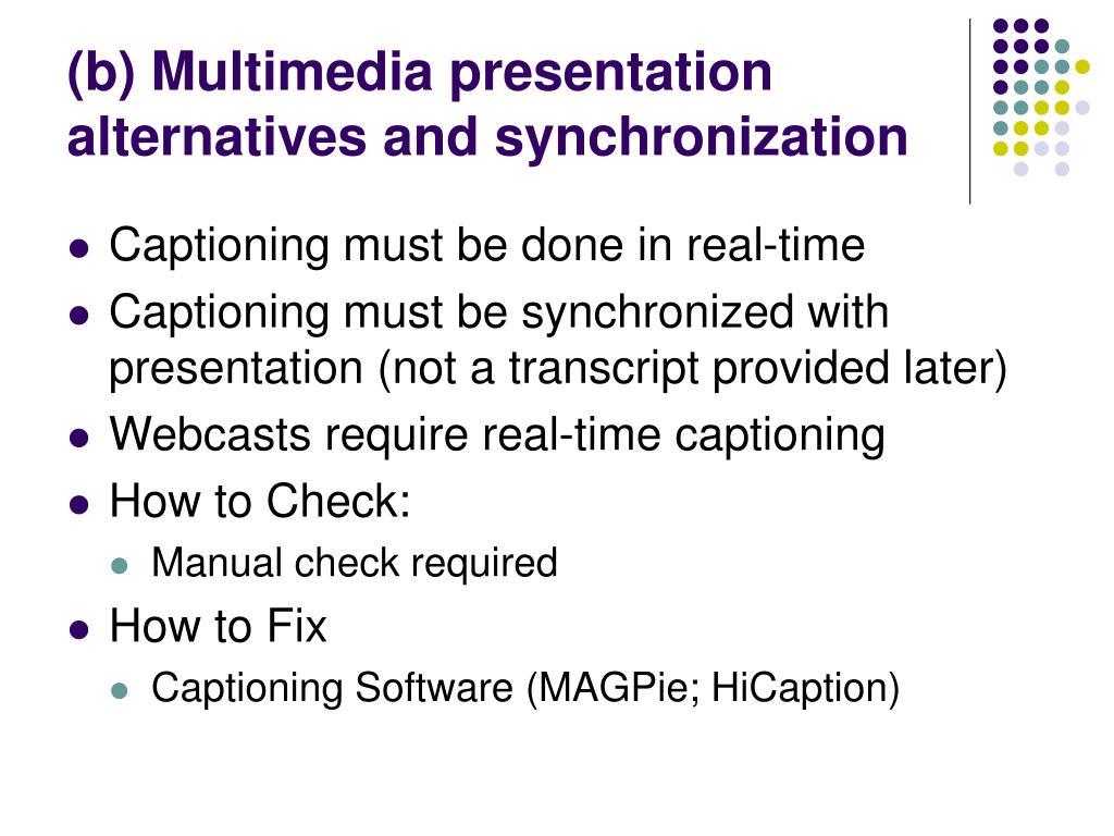 (b) Multimedia presentation alternatives and synchronization