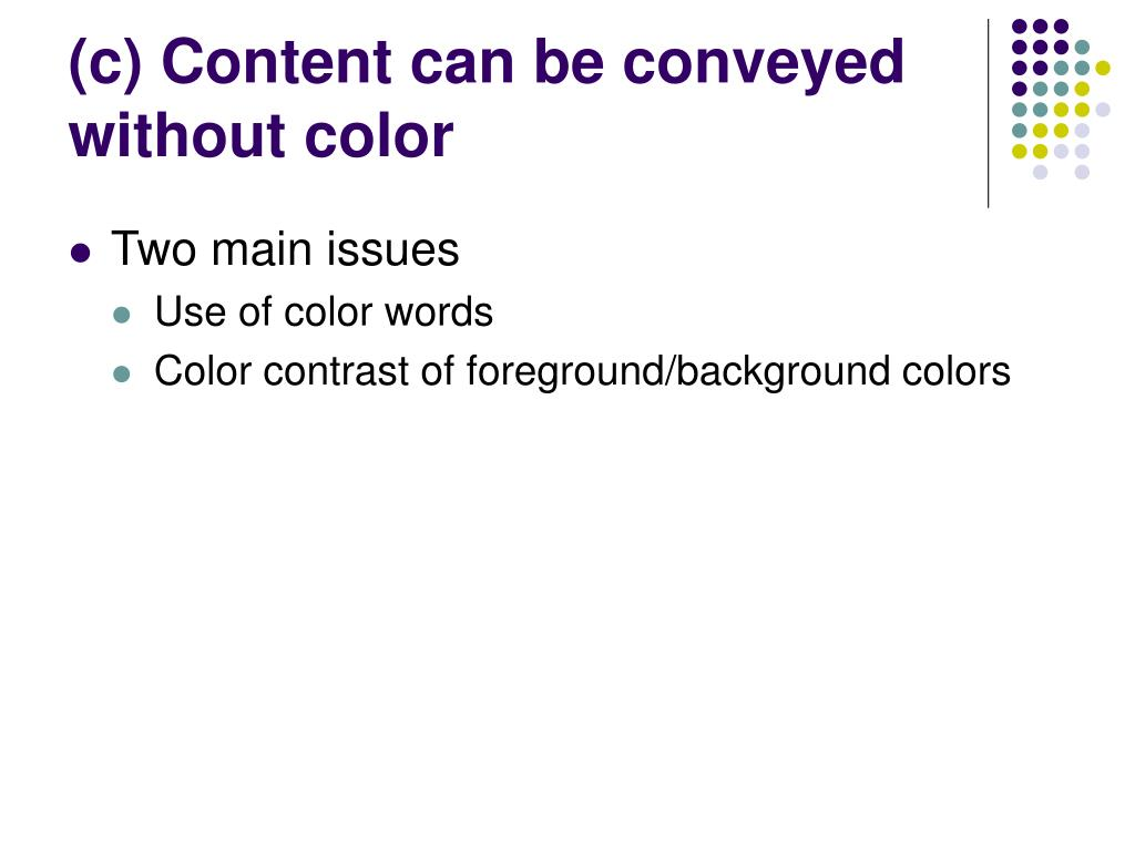 (c) Content can be conveyed without color