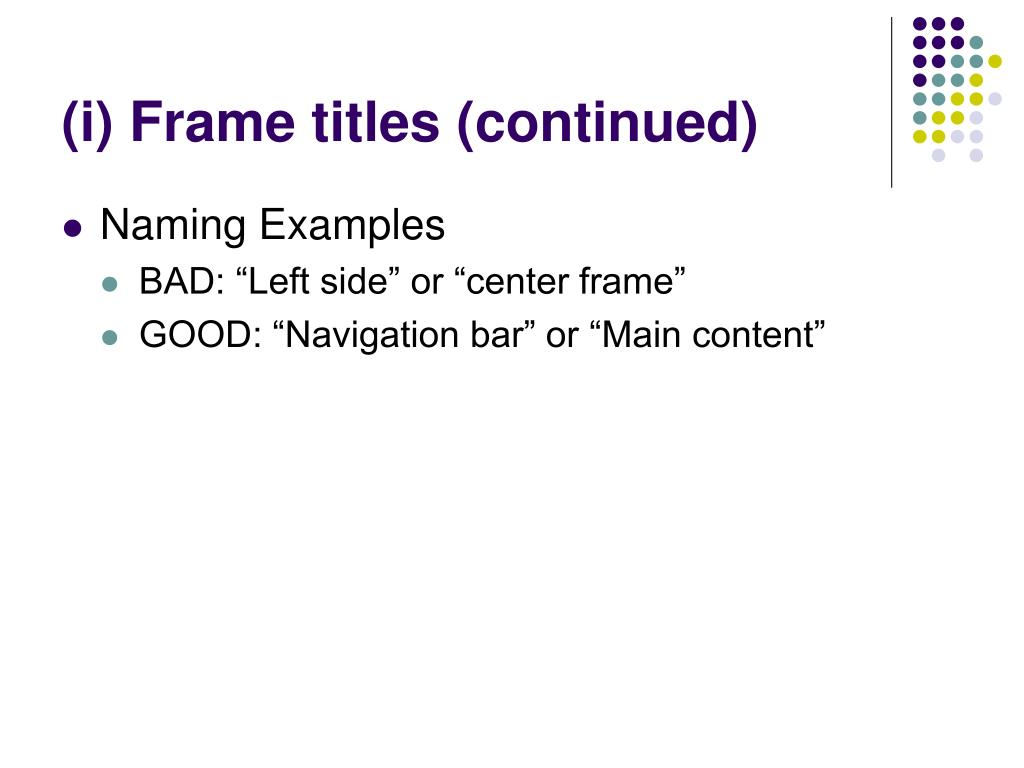 (i) Frame titles (continued)