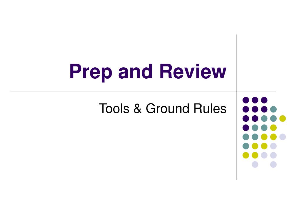 Prep and Review