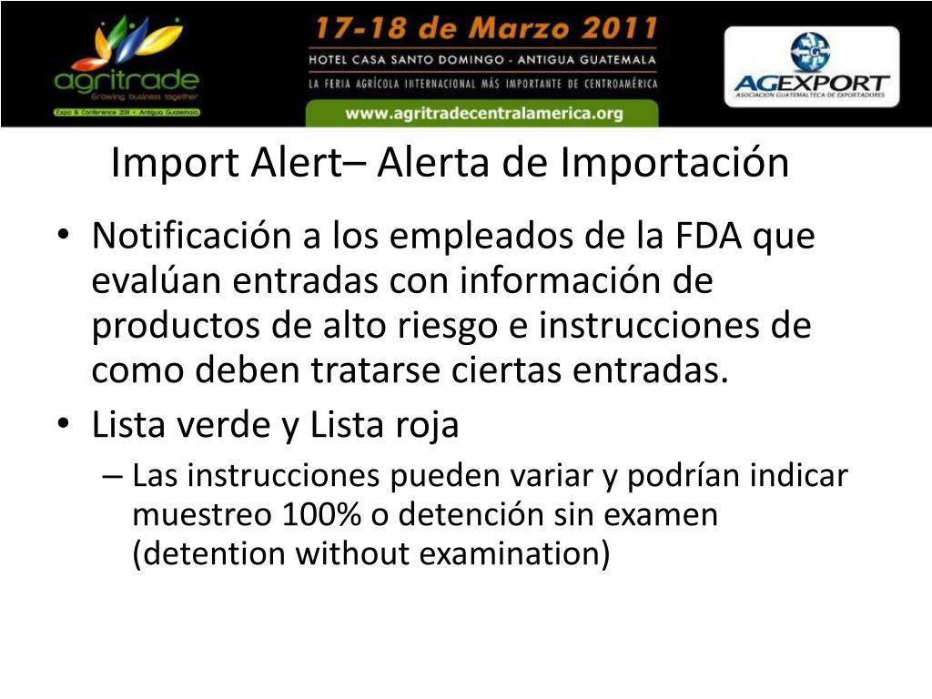 Import Alert– Alerta de Importación
