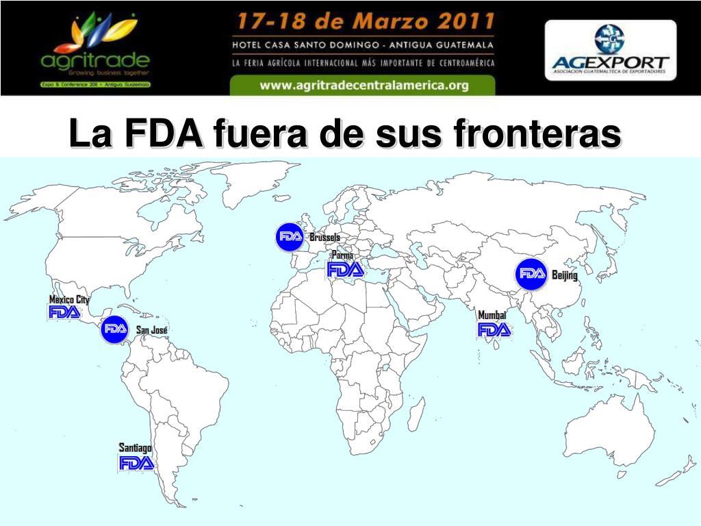 La FDA fuera de sus fronteras