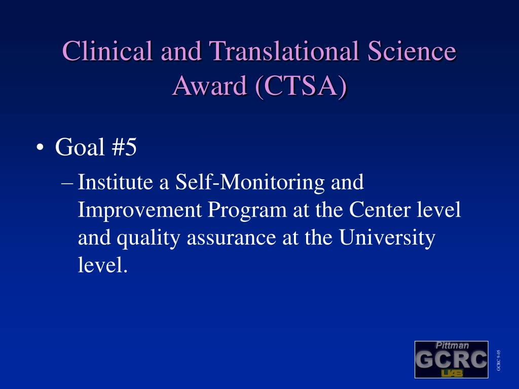 Clinical and Translational Science Award (CTSA)