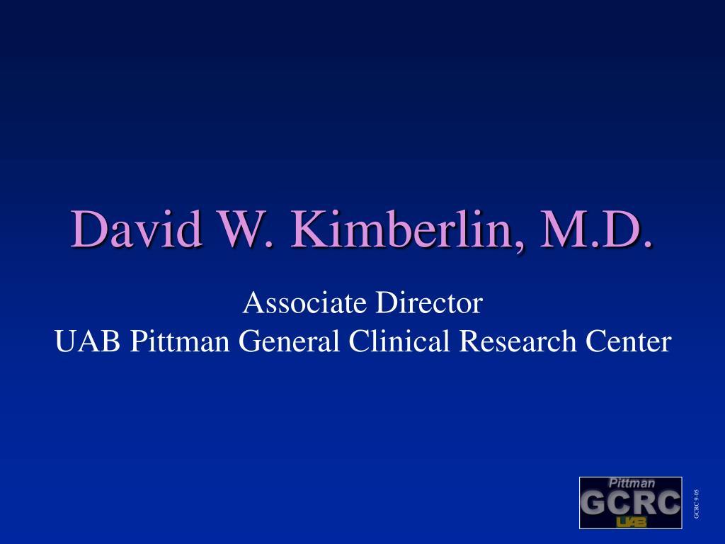 David W. Kimberlin, M.D.