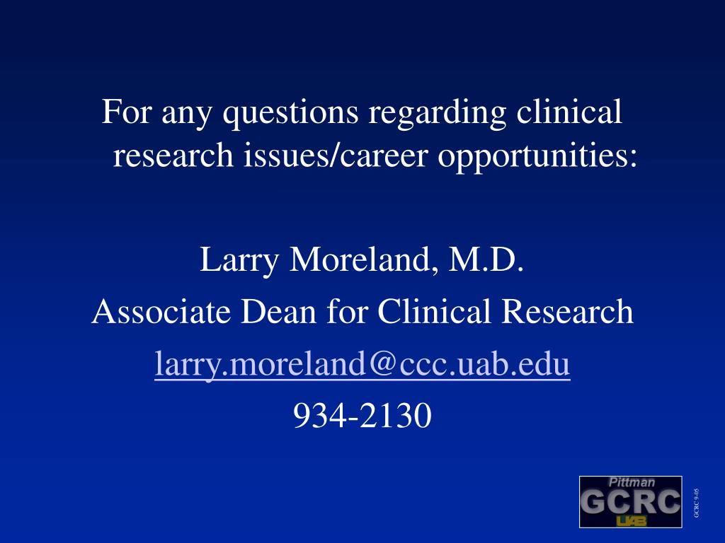 For any questions regarding clinical research issues/career opportunities: