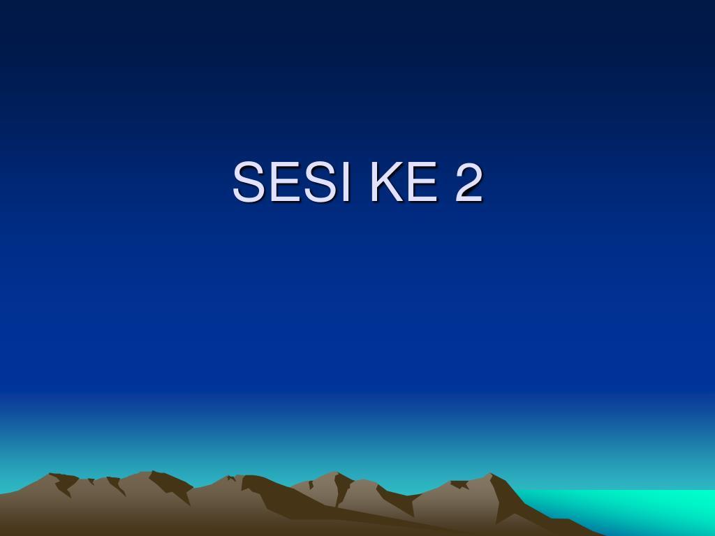 SESI KE 2