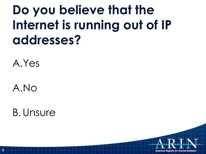 Do you believe that the internet is running out of ip addresses