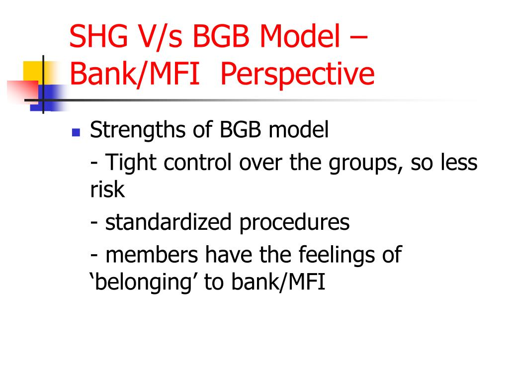 SHG V/s BGB Model – Bank/MFI  Perspective