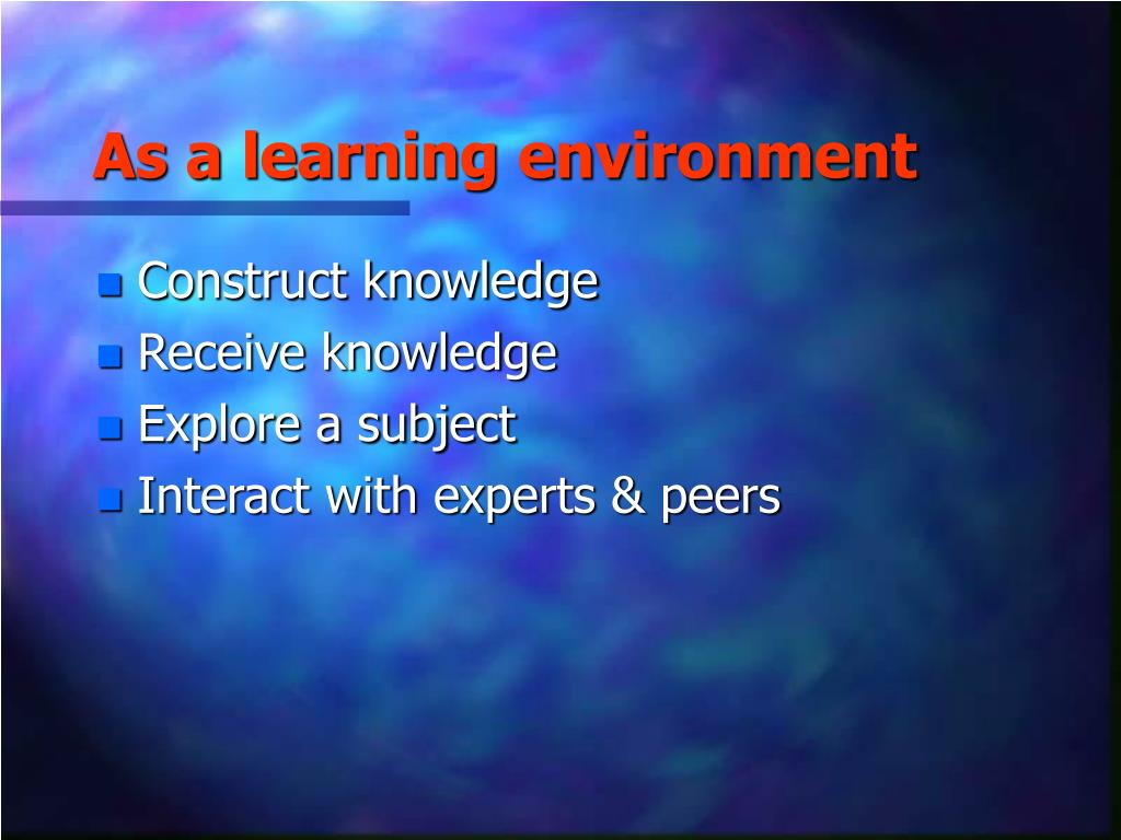 As a learning environment