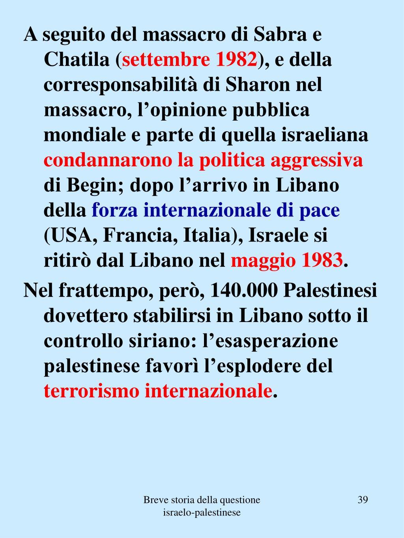A seguito del massacro di Sabra e Chatila (